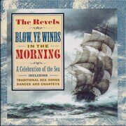Traditional Sea Song - Blow,Ye Winds,In The Morning Песни Моряков /  Cd 1