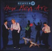 Heaven 17 - How Men Are /  Cd 1