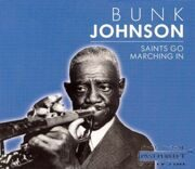 Bunk Johnson - Saints Go Marching In /  Cd 1