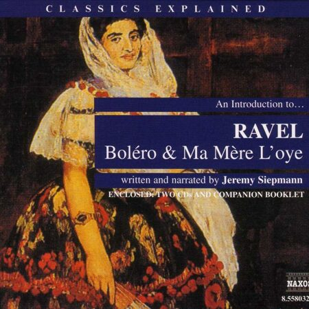 Classics Explained - Ravel - Bolero And Ma Mere L'Oye - -  /  Cd 2  Naxos Import