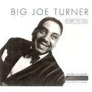 Big Joe Turner - Story To Tell /  Cd 1