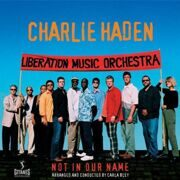 Charlie Haden & Liberation Music Orchestra - Not In Our Name  /  Cd 1
