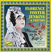 Florence Foster Jenkins - Murder On The High Cs (1937-1951) (Nostalgia) (Cd 1) /  Cd 1