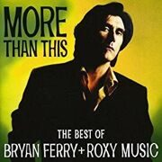 Brian Ferry + Roxy Music - More Than This /  Cd 1