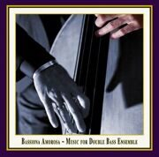 Various Composers - Music For Double-Bass Ensemble -  - Bassiona Amorosa /  Cd 1
