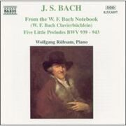 Bach - From The W.F. Bach Notebook / 5 Little Preludes  - Wolfgang Rubsam, Piano /  Cd 1