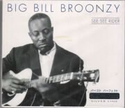 Big Bill Broonzy    - See See Rider /  Cd 1