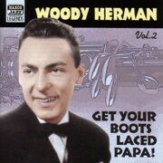 Woody Herman -  Get Your Boots Laced Papa! (1938-1943) /  Cd 1