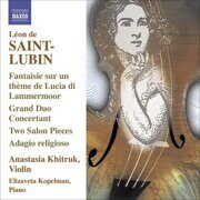 Saint-Lubin -  Violin Virtuoso Works - Grand Duo Concertant -   /  Cd 1  Naxos Import