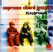 Supreme Chord Jesters - Playground /  Cd 1