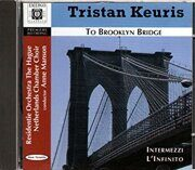 Keuris (Tristan Keuris) - Brooklyn Bridge / Intermezzi / L'Infinito -  /  Cd Компакт-Диск 1