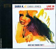 Sara K. & Chris Jones - Are We There Yet ? Live In Concert  /  Xrcd 1 2003- Stockfish/Jvc Japan
