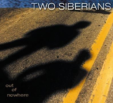 Two Siberians - Out Of Nowhere /  Cd 1