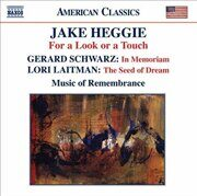 Heggie - For A Look Or A Touch / Schwarz - In Memoriam / Laitman - The Seed Of Dream - - /  Cd 1