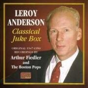 Leroy Anderson  - Classical Juke Box (1947-1950) /  Cd 1
