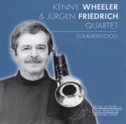 Kenny Wheeler & Jurgen Fridrich Quartet - Summerflood /  Cd 1