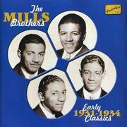 Mills Brothers - Early Classics 1931-1934 /  Cd 1