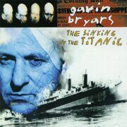 Gavin Bryars - Sinking The Titanic  /  Cd 1  Point Germany