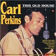 Carl Perkins - This Old House. /  Cd 1