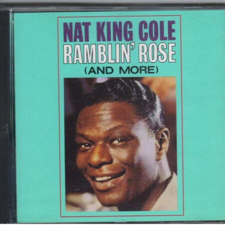 Nat King Cole - Ramblin' Rose /  Cd 1