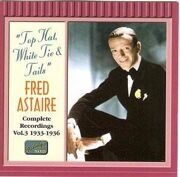 Fred Astaire - Top Hat, White Tie And Tails (1933-1936) /  Cd 1