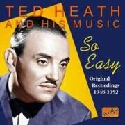 Ted Heath And His Music - So Easy (1948-1952) /  Cd 1