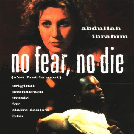 Abdullah Ibrahim - No Fear,No Die   /  Cd 1