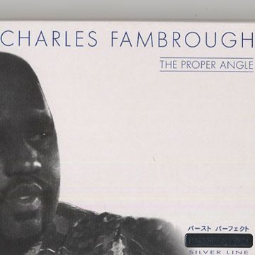 Charles Fambrough - The Proper Angle  /  Cd 1