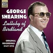 George Shearing  - Lullaby Of Birdland (1947-1952) /  Cd 1