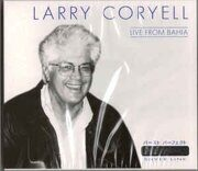 Larry Coryell - Live From Bahia /  Cd 1