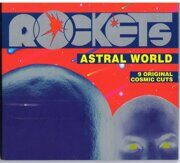 Rockets - Astral World (Dipigak Германия) /  Cd 1