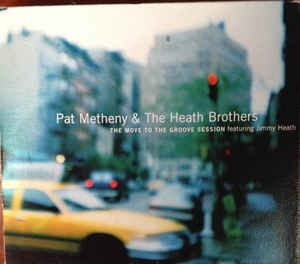Pat Metheny & Heath Brothers - Move The Groove Session /  Cd 1
