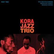 Kora Jazz Trio - Part Two Djeli Moussa Diawara/Abdoulaye Diabate/Moussa Cissoko /  Cd 1