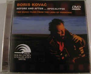 Boris Kovac - Before And After...Apocalypse /  Dvd 1