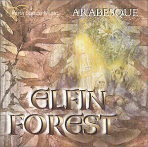 Arabesque - Elfin Forest (Classic New-Age Albume 90Th)  /  Cd 1  Inner Space Import