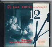 Ben Webster - Jazz 'Round Midnight 12 /  Cd 1