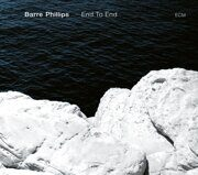 Barre Phillips - End To End /  Cd 1