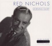 Red Nichols - Morning Glory /  Cd 1