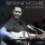 Brownie Mcghee - Born For Bad Luck /  Cd 1
