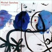 Michael Sanchez (Ex - Deep Forest) - Hieroglyphes /  Cd 1