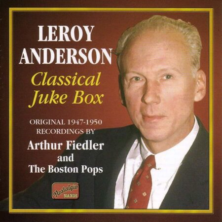 Leroy Anderson  - Classical Juke Box (1947-1950)  /  Cd 1  Naxos Import