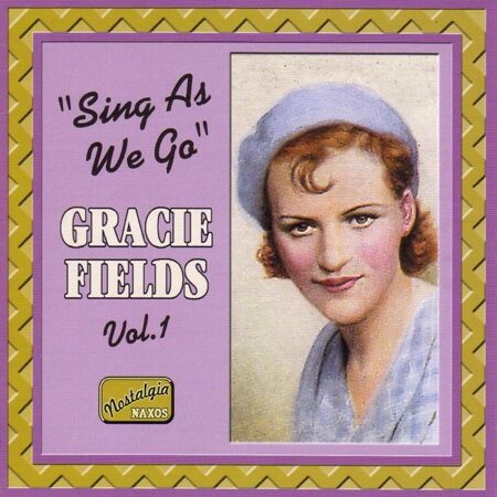 Gracie Fields - Sing As We Go (1930-1940)  /  Cd 1  Naxos Import