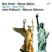 Ben Kraef/Rainer Bohm/John Patitucci/Marcus Gilmore - Berlin-New York /  Cd 1