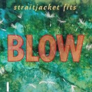 Straitjacket Fits - Blow /  Cd 1