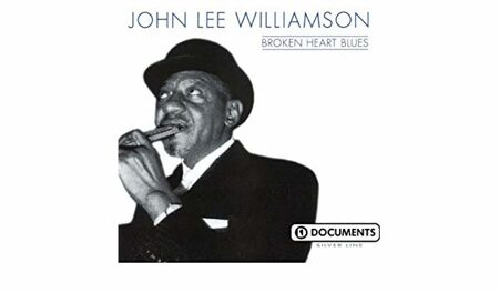 John Lee Williamson - Broken Heart Blues. /  Cd 1