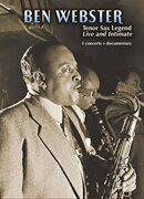 Ben Webster - Tenor Sax Legend  - Live And Intimate /  Dvd 1