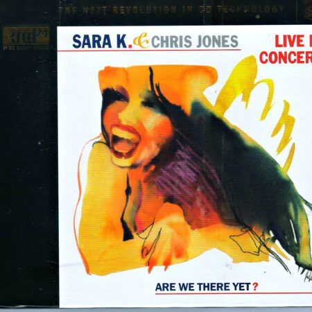Sara K. & Chris Jones - Are We There Yet ? Live In Concert /  Xrcd 1
