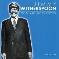 Jimmy Witherspoon - Goin' Around In Circles (Blue) /  Cd 1
