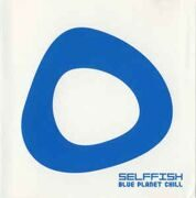 Selffish - Blue Planet Chill /  Cd 1
