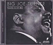 Big Joe Turner - Rocks In My Bed /  Cd 1